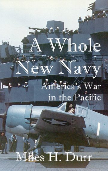 A Whole New Navy: America's War in the Pacific