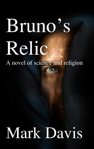Bruno's Relic: A Novel of Science and Religion